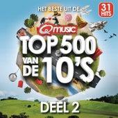 Qmusic Top 500 van de 10's - deel 2  (2014) van Various Artists