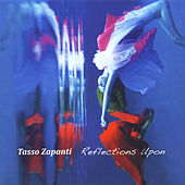 Reflections Upon by Tasso Zapanti