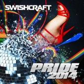 Swishcraft Pride 2014 by Various Artists