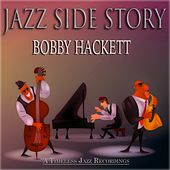 Jazz Side Story (A Timeless Jazz Recordings Remastered) by Bobby Hackett