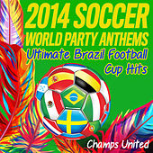 2014 Soccer World Party Anthems de Champs United