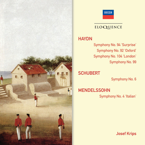 Haydn: Symphonies 92,94,99,104; Schubert: Symphony No.6; Mendelssohn: Symphony No.4 'Italian' by Various Artists