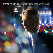 More Modern Classics (Deluxe Edition) by Paul Weller