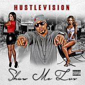 Show Me Luv by Hustlevision