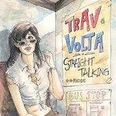 Straight Talking - Single by Trav