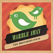 Warble Away de The Brothers Four