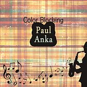Color Blocking by Paul Anka