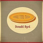 Spare Time Music by Donald Byrd