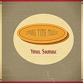 Spare Time Music von Yma Sumac