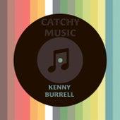 Catchy Music von Kenny Burrell