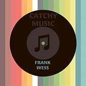 Catchy Music by Frank Wess
