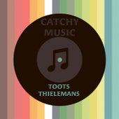Catchy Music von Toots Thielemans