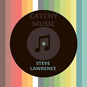 Catchy Music by Steve Lawrence