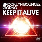 Keep It Alive by Brooklyn Bounce
