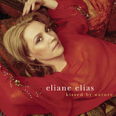 Kissed By Nature by Eliane Elias
