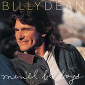 Men'll Be Boys by Billy Dean