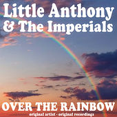 Over the Rainbow by Little Anthony and the Imperials