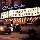 Club Epic: A Collection Of Classic Dance Mixes, Volume 2 de Various Artists