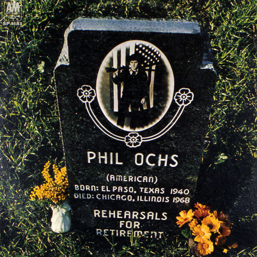 Rehearsals For Retirement by Phil Ochs