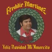 Feliz Navidad Mi Amorcito by Freddie Martinez