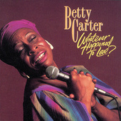 Whatever Happened To Love? von Betty Carter