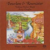 Bourbon & Rosewater by Vishwa Mohan Bhatt
