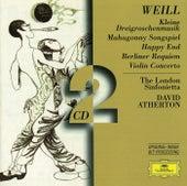 Weill: Kleine Dreigroschenmusik; Mahagonny Songspiel; Happy End; Berliner Requiem; Violin Concerto by Various Artists