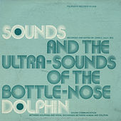 Sounds and Ultra-Sounds of the Bottle-Nose Dolphin by Unspecified