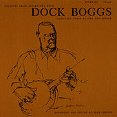 Excerpts from Interviews with Dock Boggs, Legendary Banjo Player and Singer by Dock Boggs