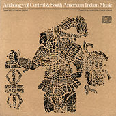 Anthology of Central and South American Indian Music by Unspecified