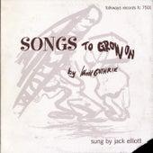 Woody Guthrie's Songs to Grow On by Jack Elliott