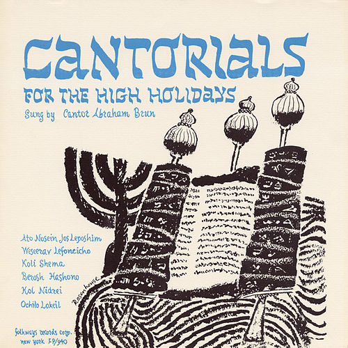 Cantorials for the High Holidays: Roshashona and Yom Kippur by Abraham Brun