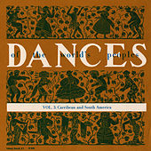 The Dances of the World's Peoples, Vol. 3: Caribbean and South America by Unspecified