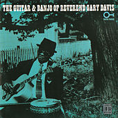 The Guitar & Banjo Of Rev. Gary Davis by Reverend Gary Davis