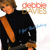 I Got That Feeling by Debbie Davies