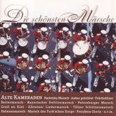 Die Schönsten Märsche - Alte Kameraden by Various Artists