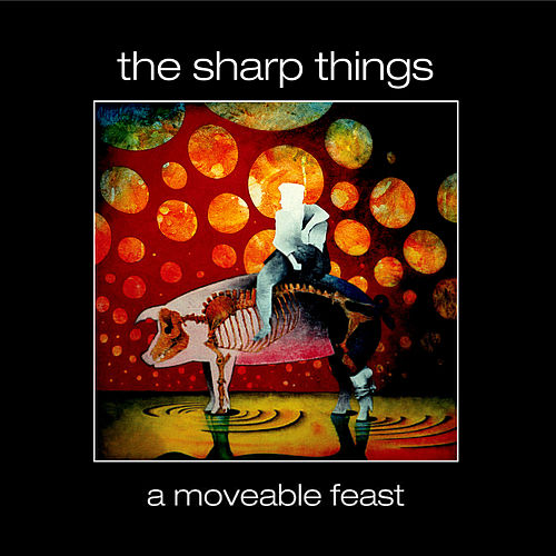 A Moveable Feast by The Sharp Things