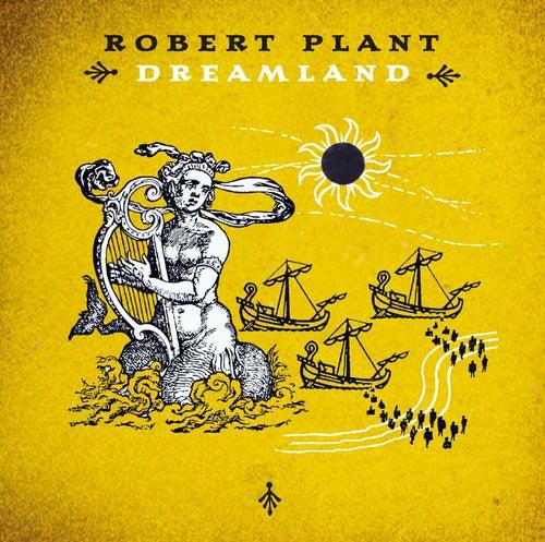 Dreamland by Robert Plant