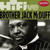 Rhino Hi-Five: Brother Jack McDuff by Jack McDuff