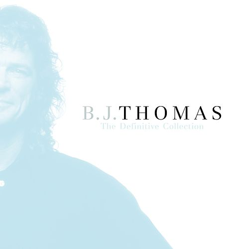 The Definitive Collection by B.J. Thomas
