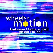 Wheels In Motion by Fedde Le Grand