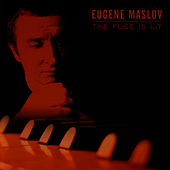 The Fuse Is Lit by Eugene Maslov
