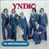 Ten Aniversario by Yndio