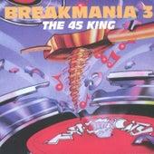 Breakmania Volume 3 by 45 King