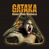 Home Made Madness by Gataka