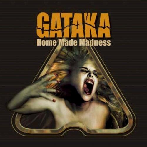 Home Made Madness von Gataka