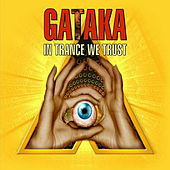 In Trance We Trust von Gataka