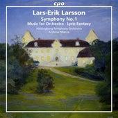 Larsson: Orchestral Works, Vol. 1 by Helsingborgs Symfoniorkester