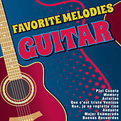 Favorite Melodies Guitar by Various Artists