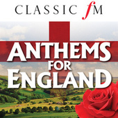 Anthems For England (By Classic FM) by Various Artists